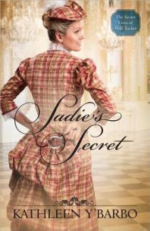 """""""Sadie's Secret,"""" by Kathleen Y'Barbo"""