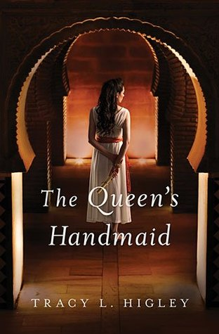 """""""The Queen's Handmaid,"""" by Tracy L. Higley"""