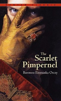 """The Scarlet Pimpernel,"" by Baroness Emmuska Orczy"