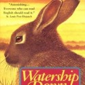 Watership Down, by Richard Adams