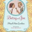 Betsy and Joe, by Maud Hart Lovelace
