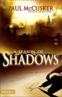 A Season of Shadows, by Paul McCusker