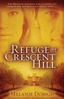 Refuge on Crescent Hill, by Melanie Dobson