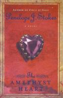 The Amethyst Heart, by Penelope Stokes