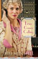 Love Comes Calling, by Siri Mitchell