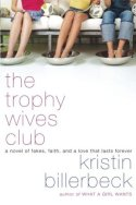 The Trophy Wives Club, by Kristin Billerbeck