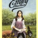 Emily of New Moon, by L. M. Montgomery