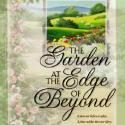 The Garden at the Edge of Beyond, by Michael Phillips