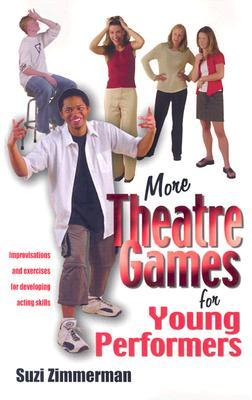More Theatre Games for Young Performers