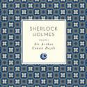 Sherlock Holmes, by Sir Arthur Conan Doyle