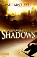 A Season of Shadows, by Paul McCusker