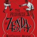 The Prisoner of Zenda, by Anthony Hope