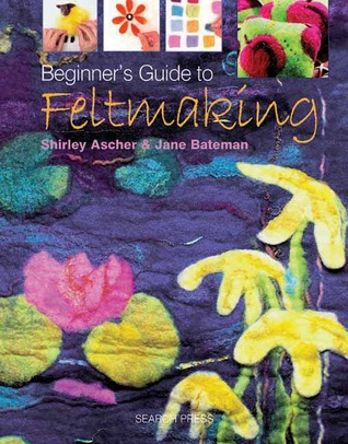 One of the select crafts I'm interested in is felting. I have the felt, now I just need to know how to use it!