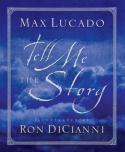 Tell Me the Story, Max Lucado