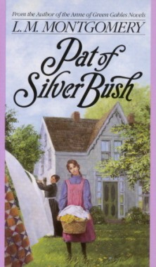 """Pat of Silver Bush,"" by L.M. Montgomery"