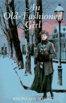 """""""An Old-Fashioned Girl,"""" by Louisa May Alcott"""