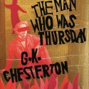 The Man Who Was Thursday, by G.K. Chesterton