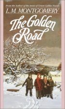 """""""The Golden Road,"""" by L.M. Montgomery"""