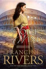 """""""A Voice in the Wind,"""" by Francine Rivers"""