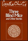 Three Blind Mice and Other Stories, by Agatha Christie